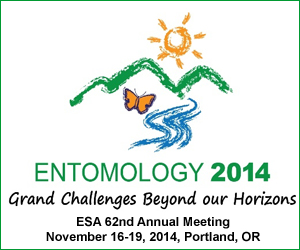 ENTOMOLOGY 2014 - Grand Challenges Beyond Our Horizons - ESA 62nd Annual Meeting - November 16-19, 2014, Portland, OR